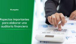 Aspectos claves para elaborar una auditoría financiera eficaz