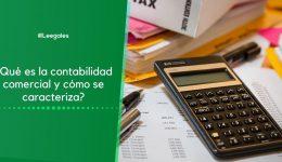 La contabilidad comercial y sus características