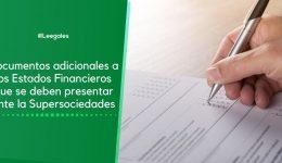 Documentos adicionales a los estados financieros que deben ser enviados a la Supersociedades