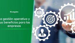 ¿Qué es la gestión operativa y cómo se implementa?