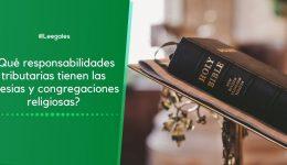 Responsabilidad tributaria de las iglesias y congregaciones religiosas