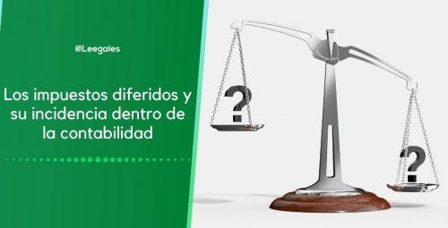 Impuestos diferidos y el formato de conciliación fiscal