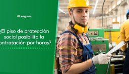 El piso de protección social y los contratos por horas