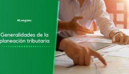 Planeación tributaria: Qué es y qué beneficios tiene