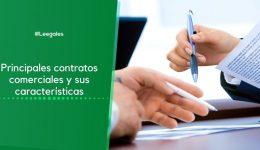Contratos comerciales: Tipos y características