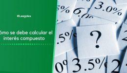 ¿Qué es el interés compuesto y cómo se calcula?