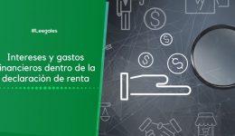 Intereses y gastos financieros deducibles en la declaración de renta