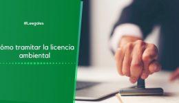 Cómo solicitar una licencia ambiental