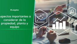 La propiedad, planta y equipo según las NIIF
