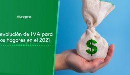 Subsidio de devolución de IVA a hogares empezará este mes