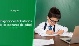 ¿Qué obligaciones tributarias tiene un menor de edad?