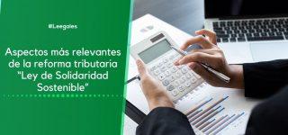 """Reforma tributaria radicada por el Gobierno """"Ley de Solidaridad Sostenible"""""""