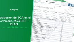 Liquidación del ICA en el formulario 2593 RST – DIAN