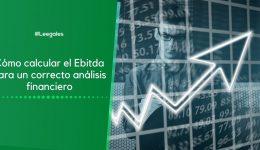 ¿Qué es el Ebitda y cómo se calcula?