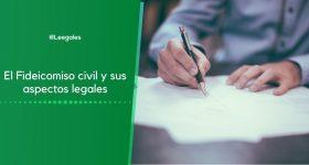 Qué es el Fideicomiso civil y cómo se constituye