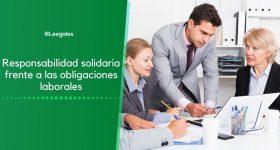 Responsabilidad solidaria en las obligaciones laborales