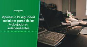 Seguridad social en los trabajadores independientes