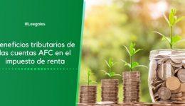 Beneficios tributarios de las cuentas AFC