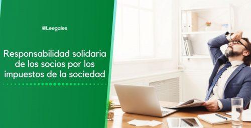 Responsabilidad solidaria en el pago de impuestos por parte de los socios