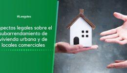 Aspectos legales del subarriendo de vivienda y comercial