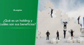 ¿Qué es un holding y cómo funciona?