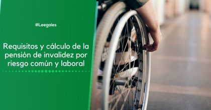 Pensión de invalidez por riesgo común y laboral