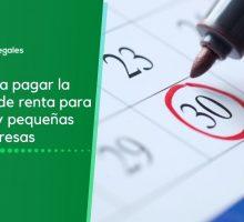 Nuevas fechas para el pago del impuesto de renta para pequeñas y micro empresas