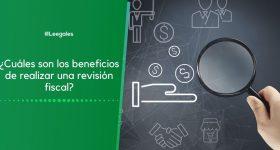¿Qué es la revisión fiscal y por qué es importante?