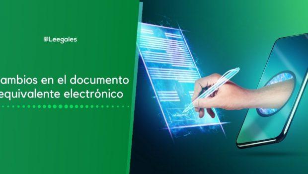 Cambios en el documento equivalente electrónico