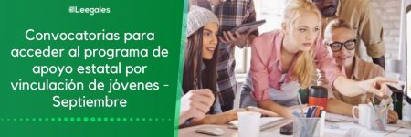 Convocatorias del programa de apoyo estatal por vinculación de jóvenes – Septiembre
