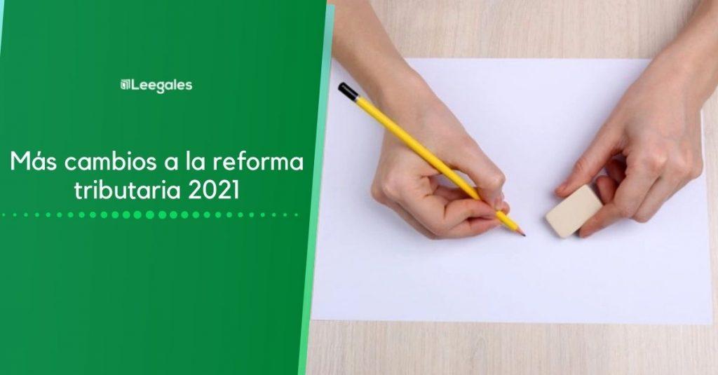 cambios reforma tributaria 2021