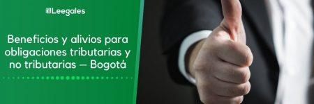 Beneficios y alivios tributarios y no tributarios – Bogotá