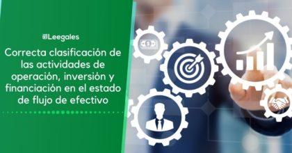 NIC 7: Correcta clasificación de las actividades de operación, inversión y financiación